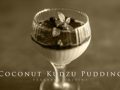 [No Music] How to Make Coconut Kudzu Pudding