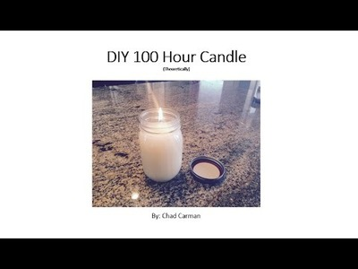 DIY - 100 Hour Candle