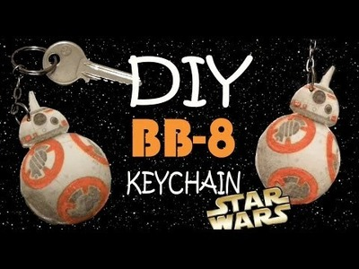 DIY BB-8 KEYCHAIN | STAR WARS EDITION (*EASY*)