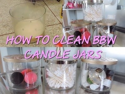 DIY How to clean Bath and body works candle jars