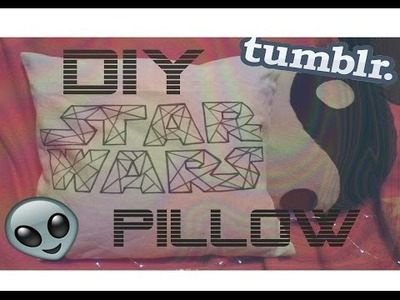 DIY STAR WARS DECOR - PILLOW | (TUMBLR ROOM DECOR)
