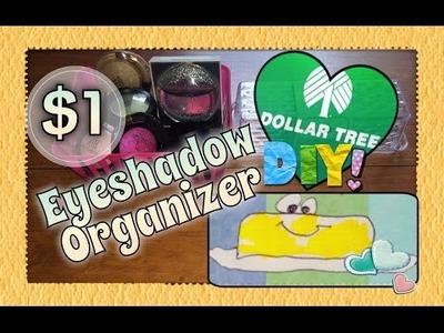 DOLLAR TREE DIY | $1 EYE SHADOW ORGANIZER