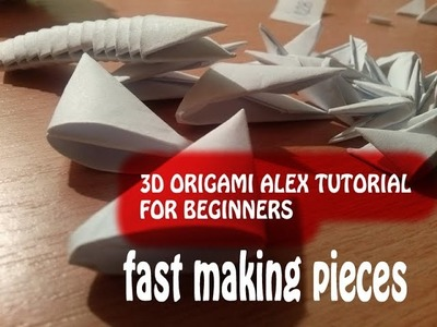 3D ORIGAMI HOW TO MAKE PIECES FASTER!!!! BY ALEX