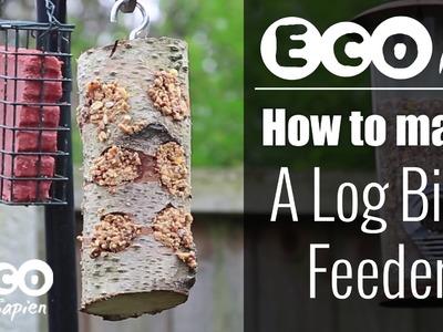 Eco How - How to make a  log bird feeder