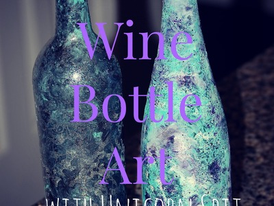 How to Create Wine Bottle Art with Unicorn Spit