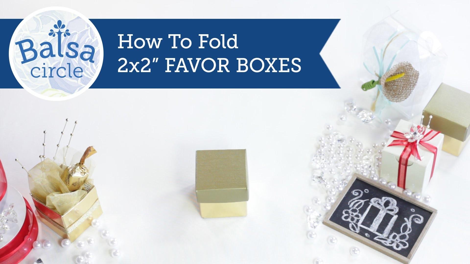 "How to fold 2x2"" Favor Box | BalsaCircle.com"