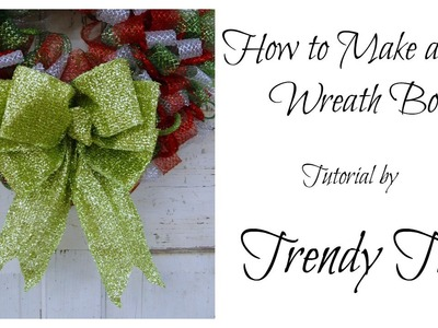 How to Make a Big Wreath Bow by Trendy Tree