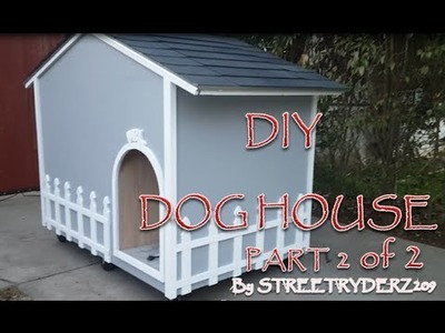 HOW TO MAKE A DOG HOUSE Pt 2 of 2