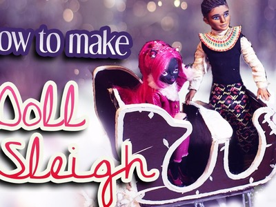 How to make a Doll sleigh