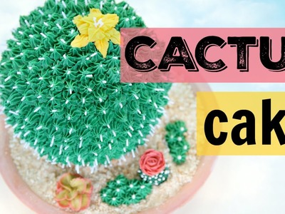 How to Make A Giant Cactus Cake - CAKE STYLE