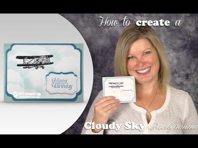 How to make a Masked Cloudy Sky Background with Stampin Up Sale a Bration