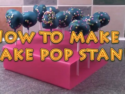 How to make a Perspex cake pop stand