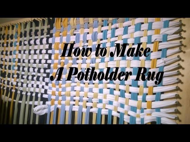 How to make a potholder rug