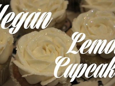 How to make: Vegan Lemon Cupcakes With Buttercream Icing