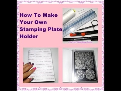 How To Make Your Own Stamping Plate Holder - Tutorial