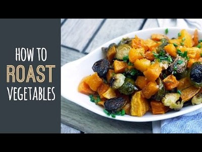 How to roast vegetables: An easy guide for your holiday meal | One Hungry Mama