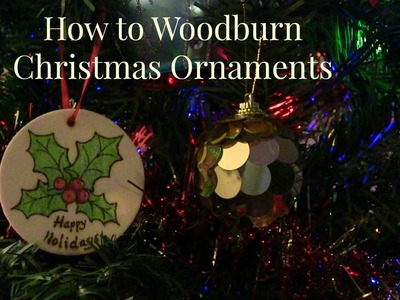 How to Wood Burn Christmas Ornaments - Holly