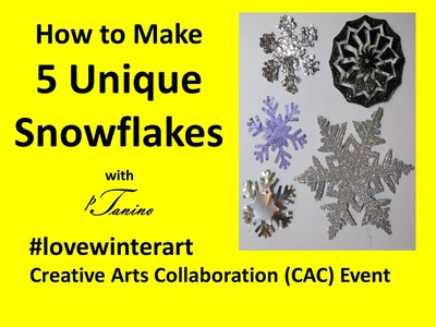 #LoveWinterArt How to Make 5 Unique Snowflakes Tutorial