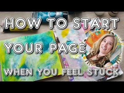 Not sure how or where to start in your art journal? Here's what I do!