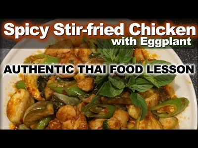 Authentic Thai Recipe for Spicy Stir-fried Chicken with Eggplant  | How to Make Gai Pad Prik Kaeng