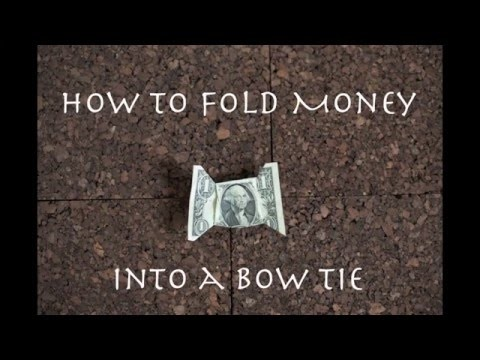 How to fold money into a bow tie    It's easy!