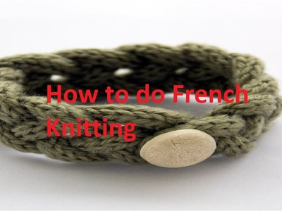 How to French Knit (using a toilet roll)