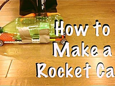 How to make a Rocket Car!
