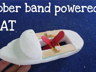 How to make a Rubber Band Powered Boat | Toy boat