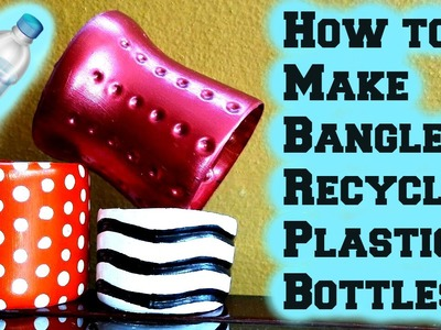 How To Make Bangles With Plastic Bottles ♥ Sushma