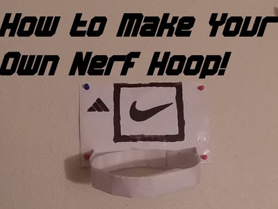 How to Make Your Own Nerf Hoop!