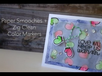 Holiday Card Series 2015 Day #4 - Paper Smooches + Zig Clean Color Markers