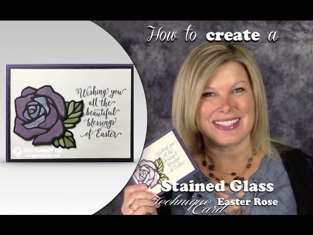 How to create this Stained Glass Easter Rose Technique featuring Stampin Up Rose Wonder Die