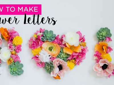 How-to DIY:  Flower Letters