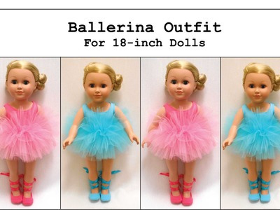 How to Make a Ballerina Tutu.Outfit for an 18-inch Doll (like an American Girl® Doll)