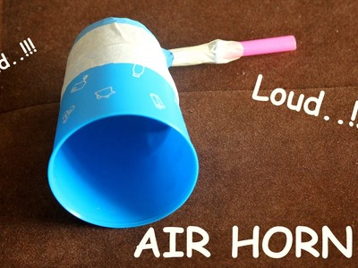 HOW TO MAKE A LOUD AIR HORN .  THE EASY WAY