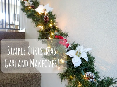 How To: Simple Christmas Garland Makeover