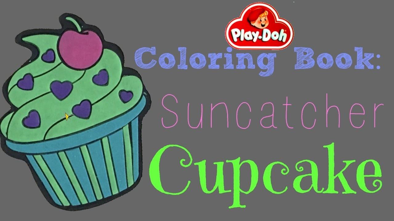 Play Doh Coloring Book:  DIY Sun Catcher Art: Play Doh Cup Cake