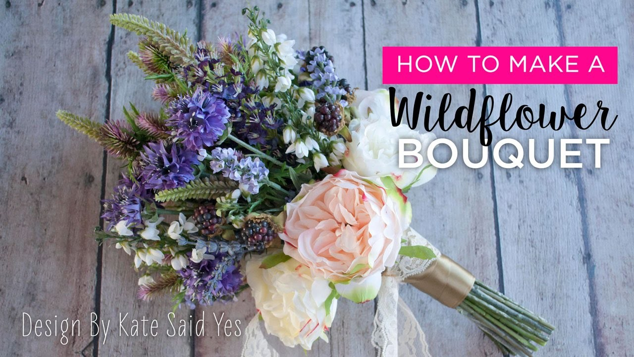 How to Make a Bouquet: Wildflowers