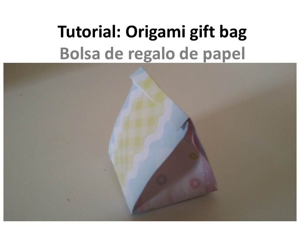 How to make an origami Gift Bag - Cómo hacer una bolsa de papel para regalo