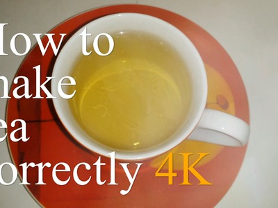 How to make tea properly step by step | Como fazer chá corretamente passo a passo | 4K UHD 2160p