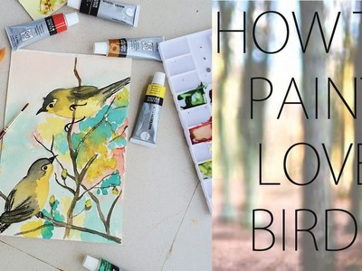 HOW TO PAINT LOVE BIRDS. WATER COLOUR . TIME LAPSE