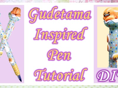 Gudetama Inspired Pen Tutorial: Polymer Clay DIY