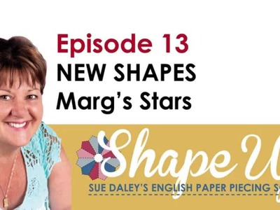 Shape up Episode 13 - Playing with Paper Pack 47 Marg's Stars