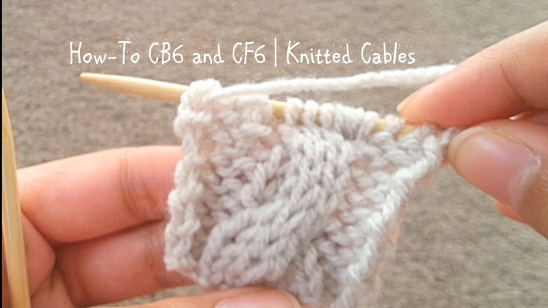 How To CB6 and CF6   Knitted Cables   Redone