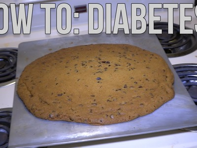 How To: Diabetes | Giant Cookie Edition