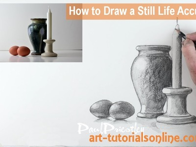 How to Draw a Still Life Accurately: PART 3