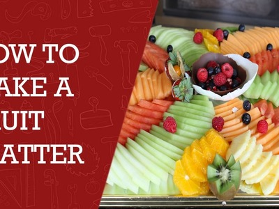 How to Make a Fruit Platter | Best Fruit Platter Video