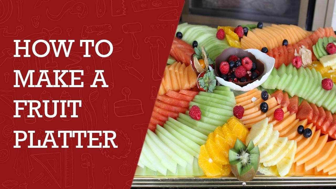 How to Make a Fruit Platter | Best Fruit Platter Video