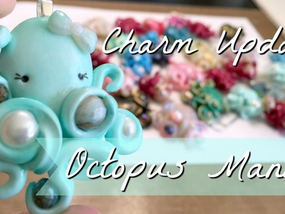 [Huge] Charm Update: Octopus Mania! |Polymer Clay| Da Crafty Lilninja