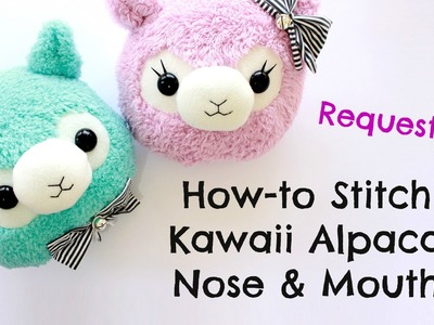 Quick Demo - How to stitch a kawaii alpaca nose & mouth